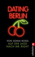 Dating Berlin. Auf der Jagd nach Mr. Right
